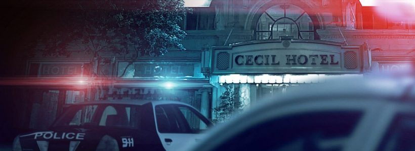 Crime Scene: The Vanishing At The Cecil Hotel
